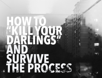 How-to-Kill-Your-Darlings-and-Survive-the-Process